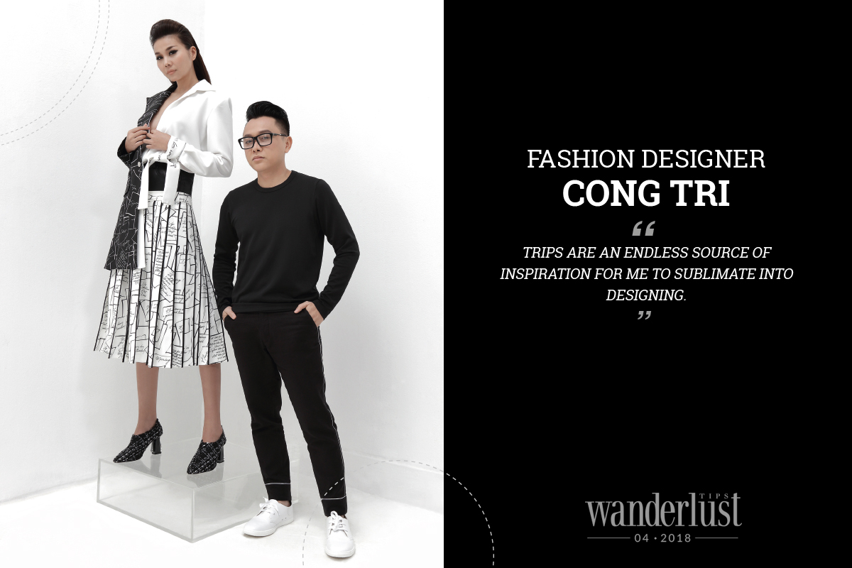 """Wanderlust Tips Magazine   Fashion designer Cong Tri: """"Trips are an endless source of inspiration for me to sublimate into designing"""""""