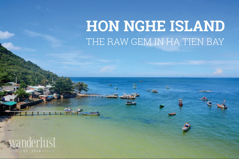 Wanderlust Tips Magazine   Hon Nghe Island - The raw gem in Ha Tien bay