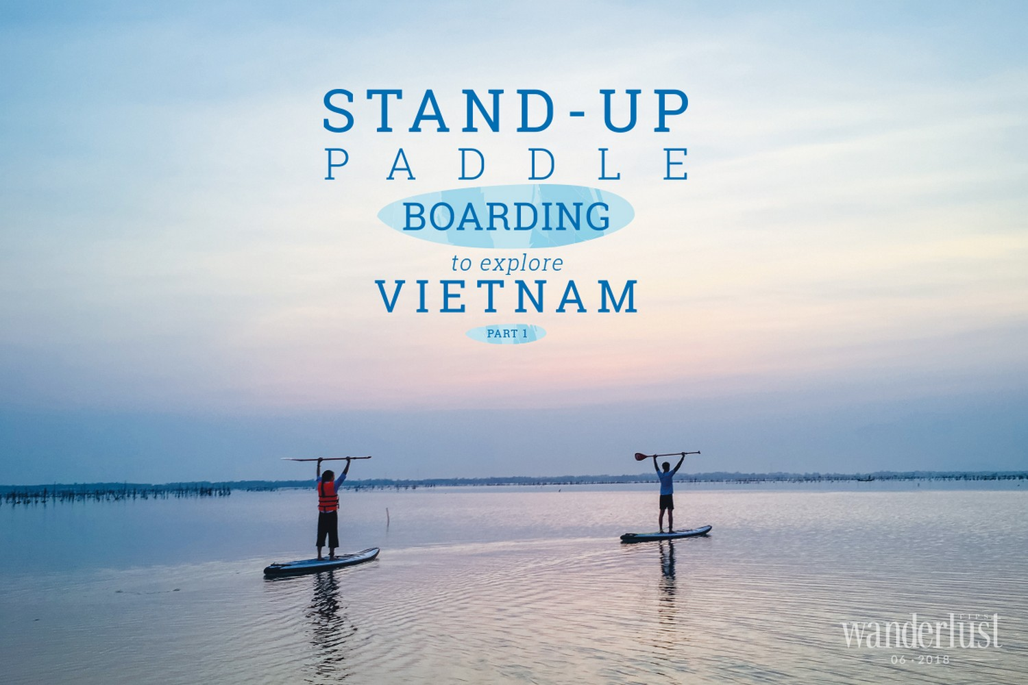 Wanderlust Tips Magazine   Stand – up paddle boarding to explore Vietnam (part 1)