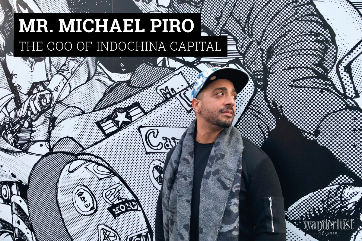 Wanderlust Tips Magazine   Interview with Mr. Michael Piro - The COO of Indochina Capital