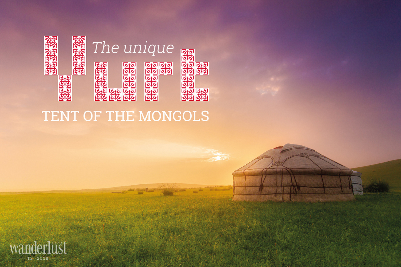 Wanderlust Tips Magazine | The unique yurt tent of the Mongols