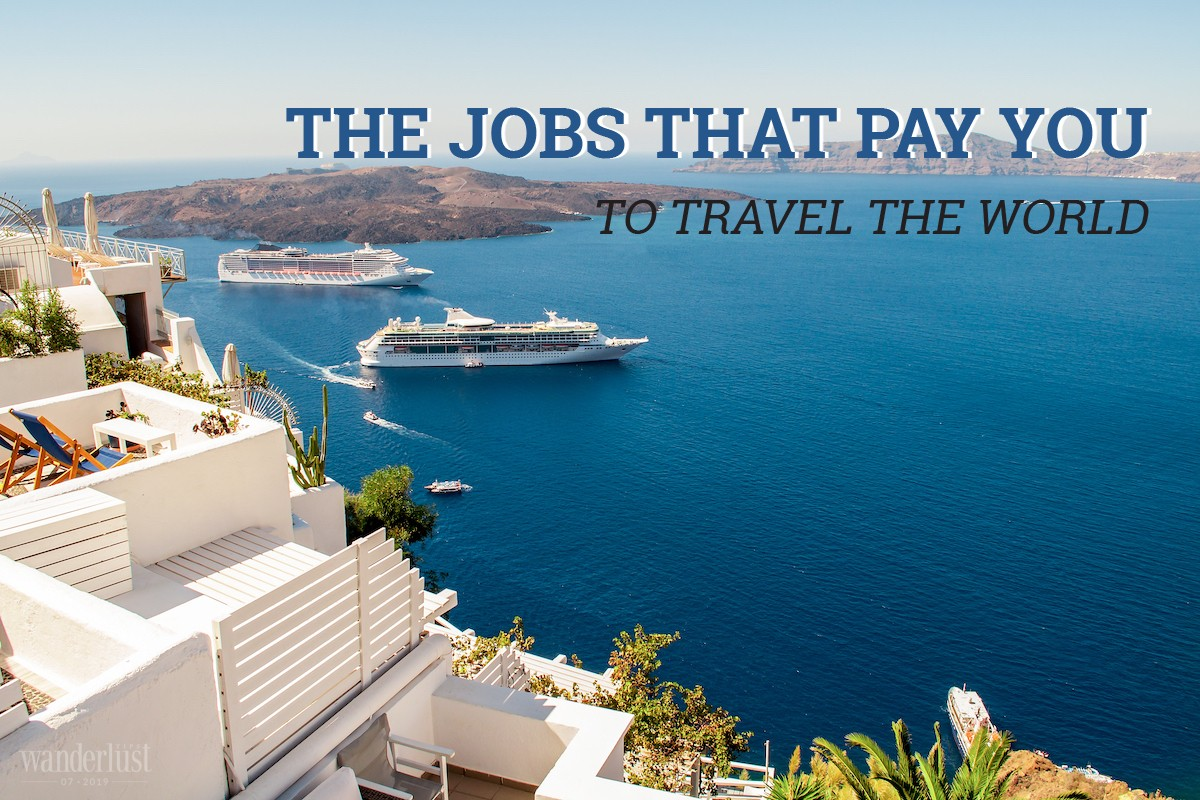 Wanderlust Tips Magazine | The jobs that pay you to travel the world