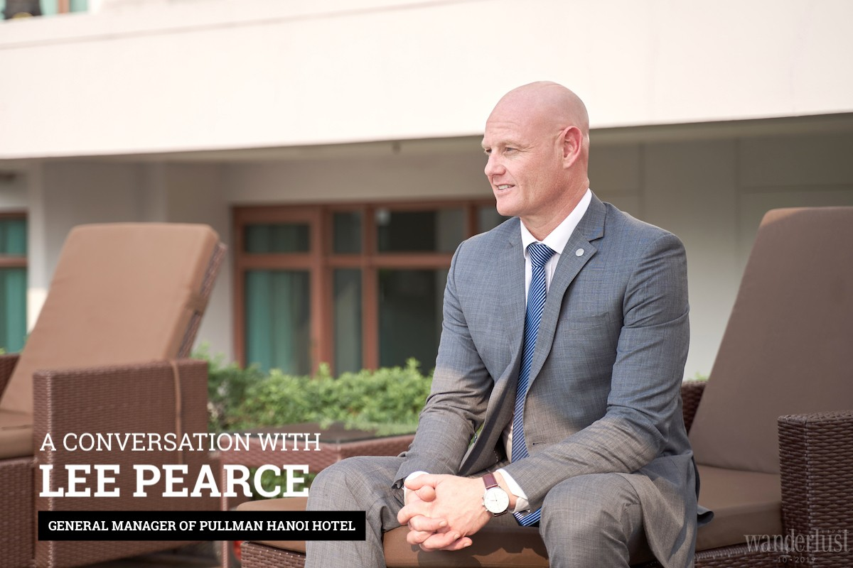 Wanderlust Tips magazine   A conversation with Mr. Lee Pearce - General Manager of Pullman Hanoi Hotel
