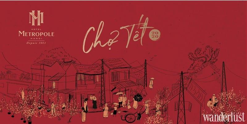 Wanderlust Tips magazine | Metropole Hanoi celebrates Tet with Old Quarter-style market and more