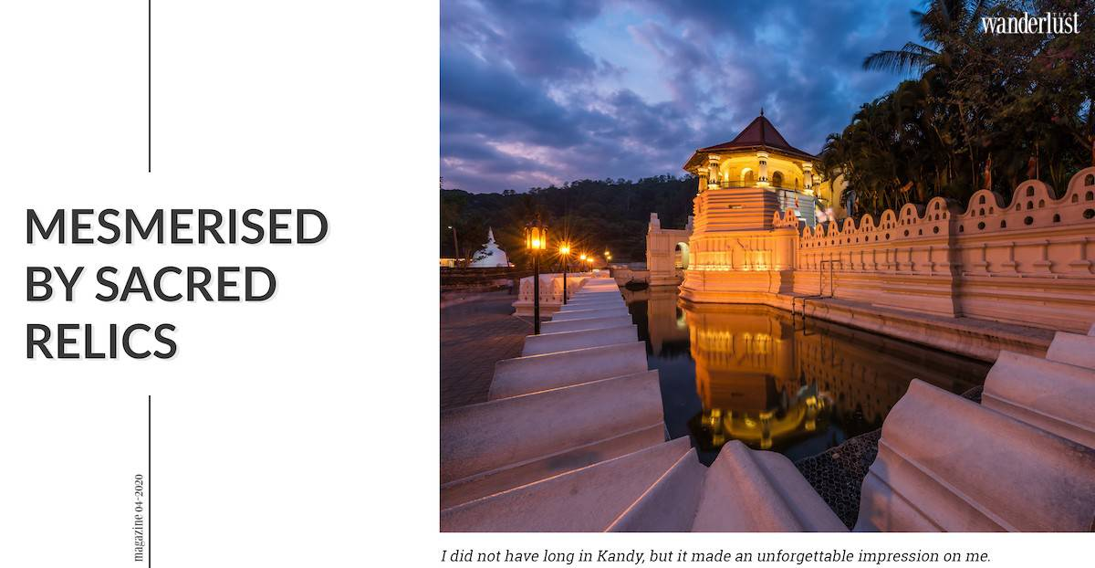 Wanderlust Tips magazine   Get lost in Kandy: The peaceful and scenic city of Sri Lanka